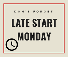 Reminder: Late Start Mondays for 2019-2020